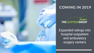 The Leapfrog Group Expands Ratings to Outpatient and
